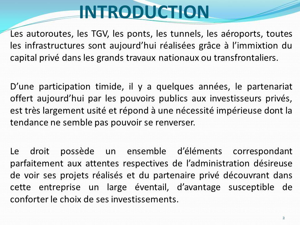 INTRODUCTION Les autoroutes, les TGV, les ponts, les tunnels, les aéroports, toutes les infrastructures sont aujourdhui réalisées grâce à limmixtion d