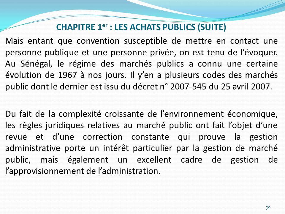 CHAPITRE 1 er : LES ACHATS PUBLICS (SUITE) Mais entant que convention susceptible de mettre en contact une personne publique et une personne privée, o