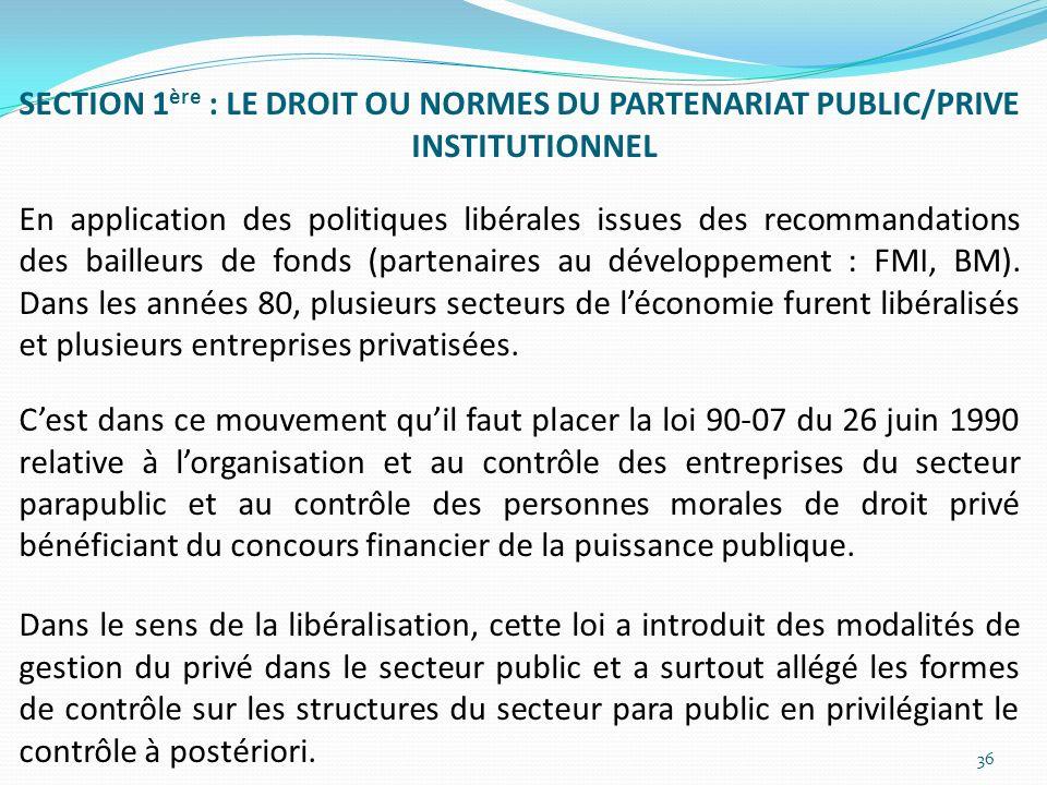 SECTION 1 ère : LE DROIT OU NORMES DU PARTENARIAT PUBLIC/PRIVE INSTITUTIONNEL En application des politiques libérales issues des recommandations des b