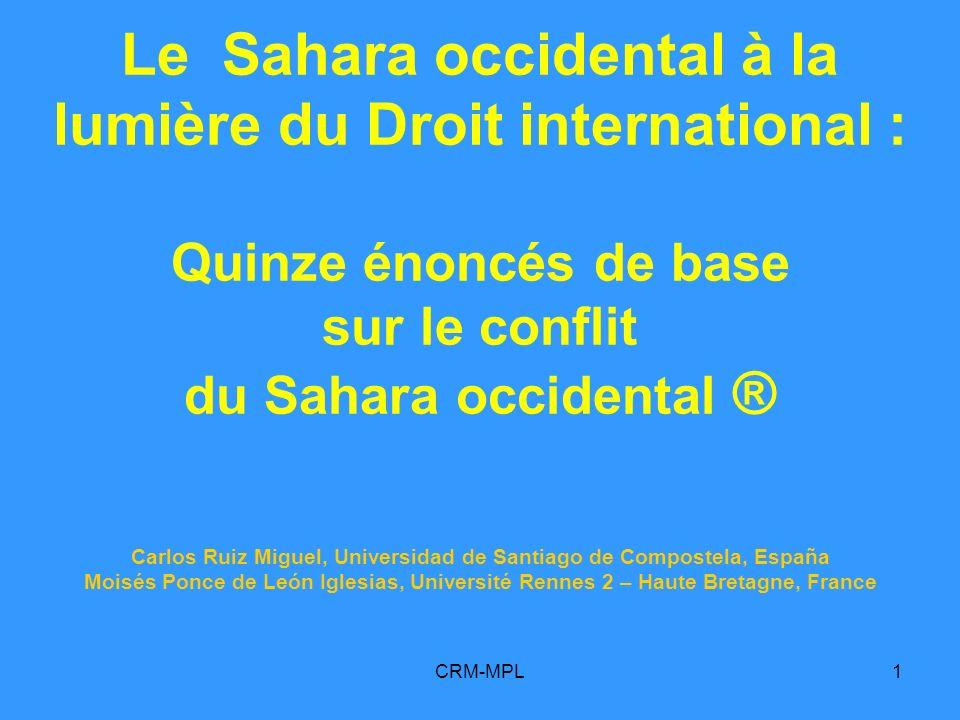CRM-MPL2 Quinze énoncés de base sur le conflit du Sahara occidental ®