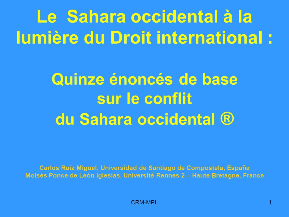 CRM-MPL72 9 ICJ Western Sahara, 1975, para. 162 http://www.icj-cij.org/docket/files/61/6195.pdf