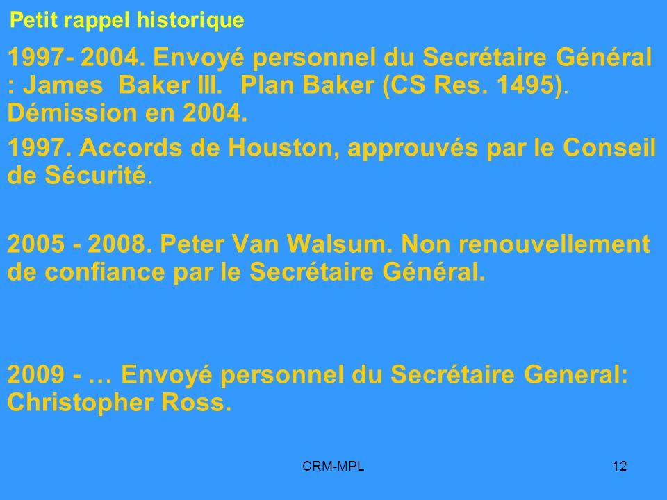 CRM-MPL12 1997- 2004. Envoyé personnel du Secrétaire Général : James Baker III.
