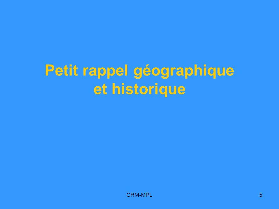 CRM-MPL5 Petit rappel géographique et historique
