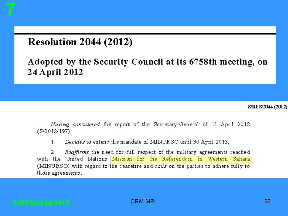 CRM-MPL62 S/RES/2044/2012 7