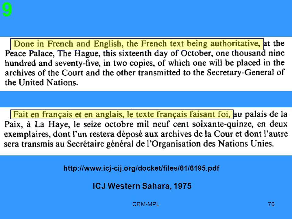 CRM-MPL70 9 ICJ Western Sahara, 1975 http://www.icj-cij.org/docket/files/61/6195.pdf