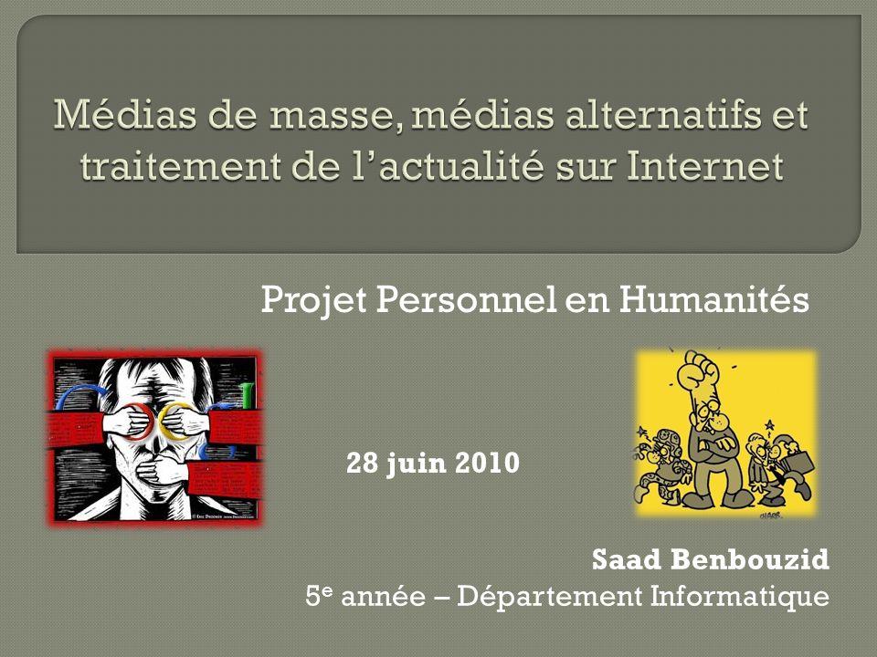 Projet Personnel en Humanités Saad Benbouzid 5 e année – Département Informatique 28 juin 2010