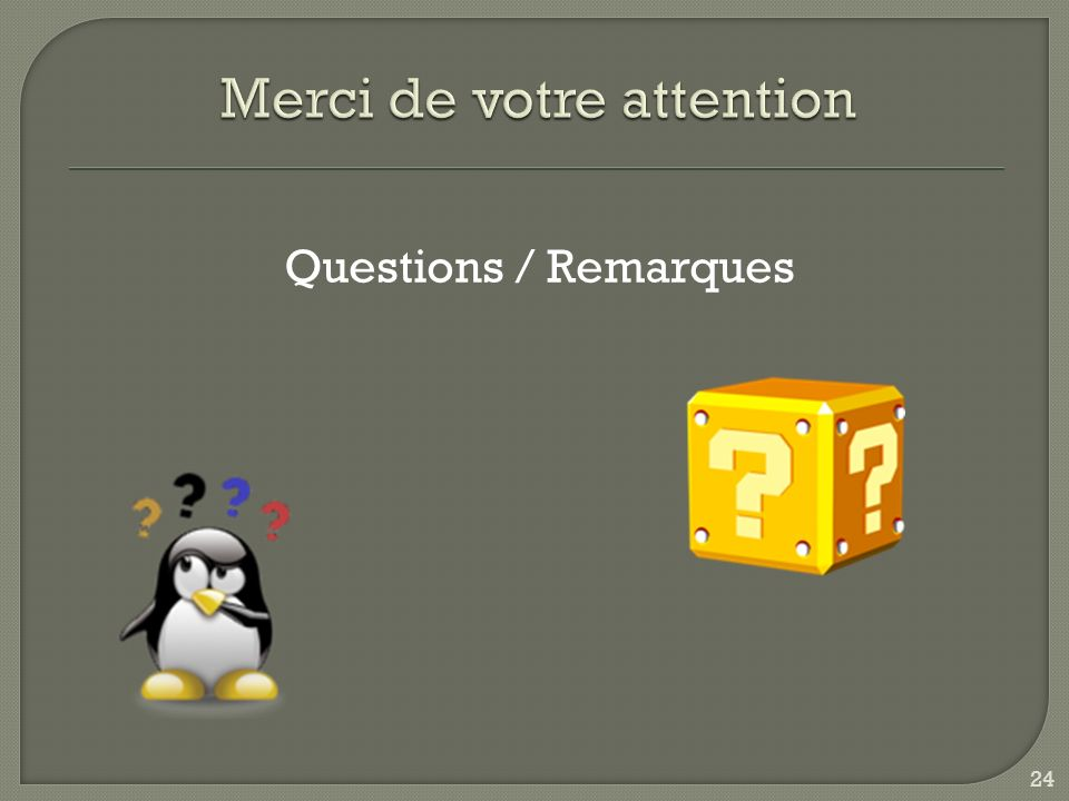Questions / Remarques 24