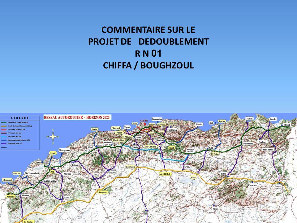 COMMENTAIRE SUR LE PROJET DE DEDOUBLEMENT R N 01 CHIFFA / BOUGHZOUL