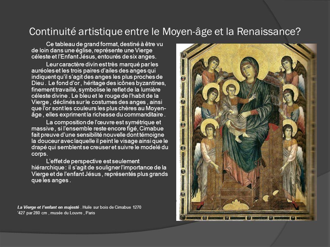 Continuité artistique entre le Moyen-âge et la Renaissance? Ce tableau de grand format, destiné à être vu de loin dans une église, représente une Vier