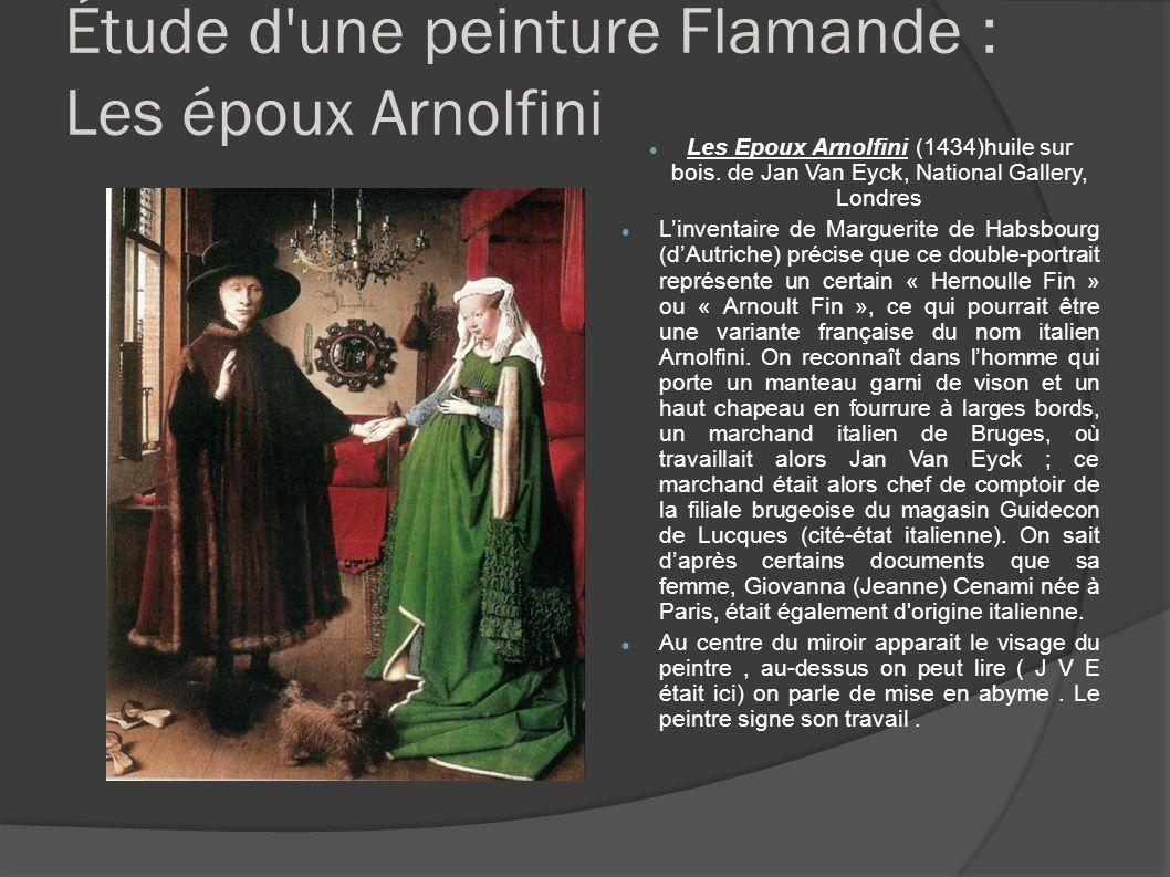 Étude d'une peinture Flamande : Les époux Arnolfini Les Epoux Arnolfini (1434)huile sur bois. de Jan Van Eyck, National Gallery, Londres Linventaire d
