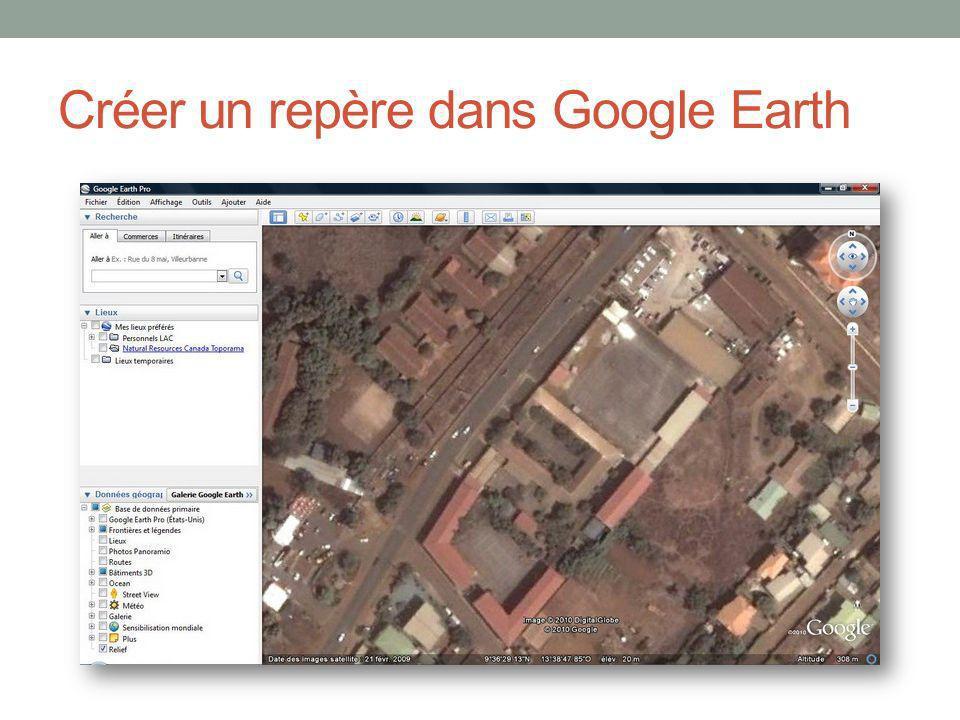 Créer un repère dans Google Earth