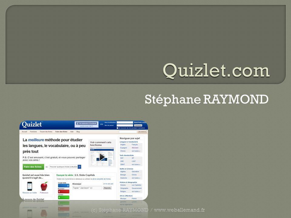 (c) Stéphane RAYMOND / www.weballemand.fr Lon découvre si la réponse est juste ou fausse On entre la réponse et on valide soit à laide de la touche Entrée, soit à laide du bouton Répondre