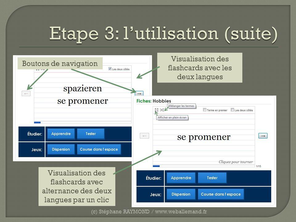 (c) Stéphane RAYMOND / www.weballemand.fr Visualisation des flashcards avec les deux langues Visualisation des flashcards avec alternance des deux lan