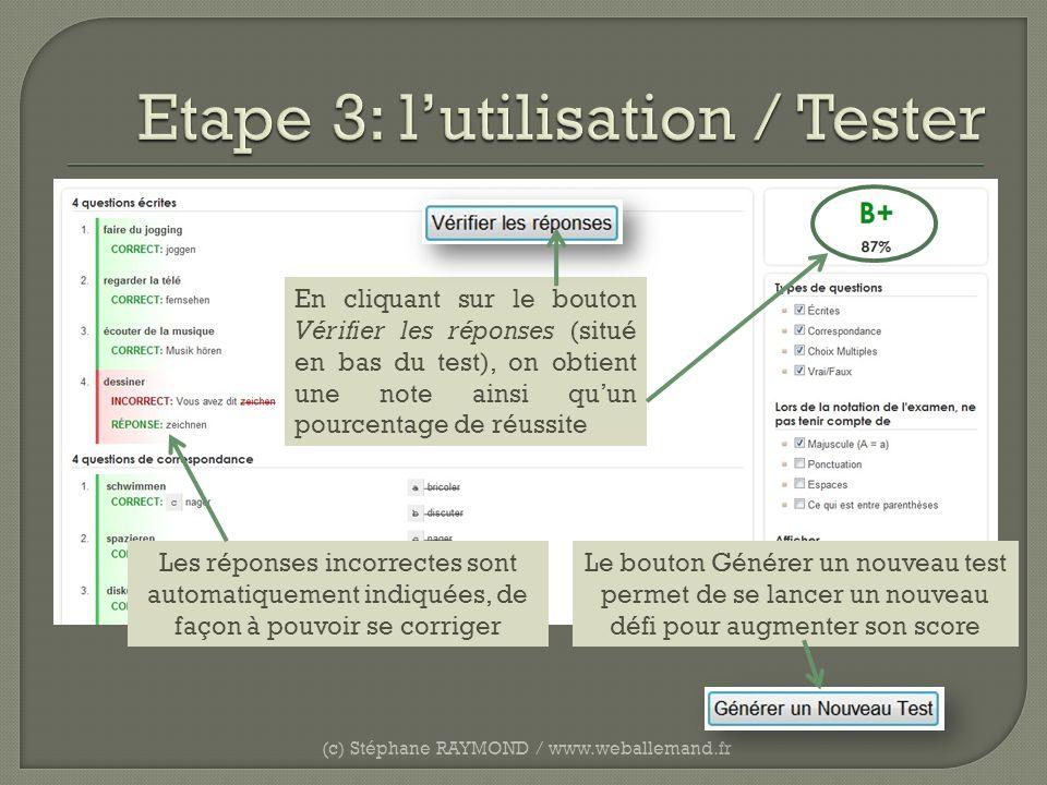 (c) Stéphane RAYMOND / www.weballemand.fr Les réponses incorrectes sont automatiquement indiquées, de façon à pouvoir se corriger En cliquant sur le b