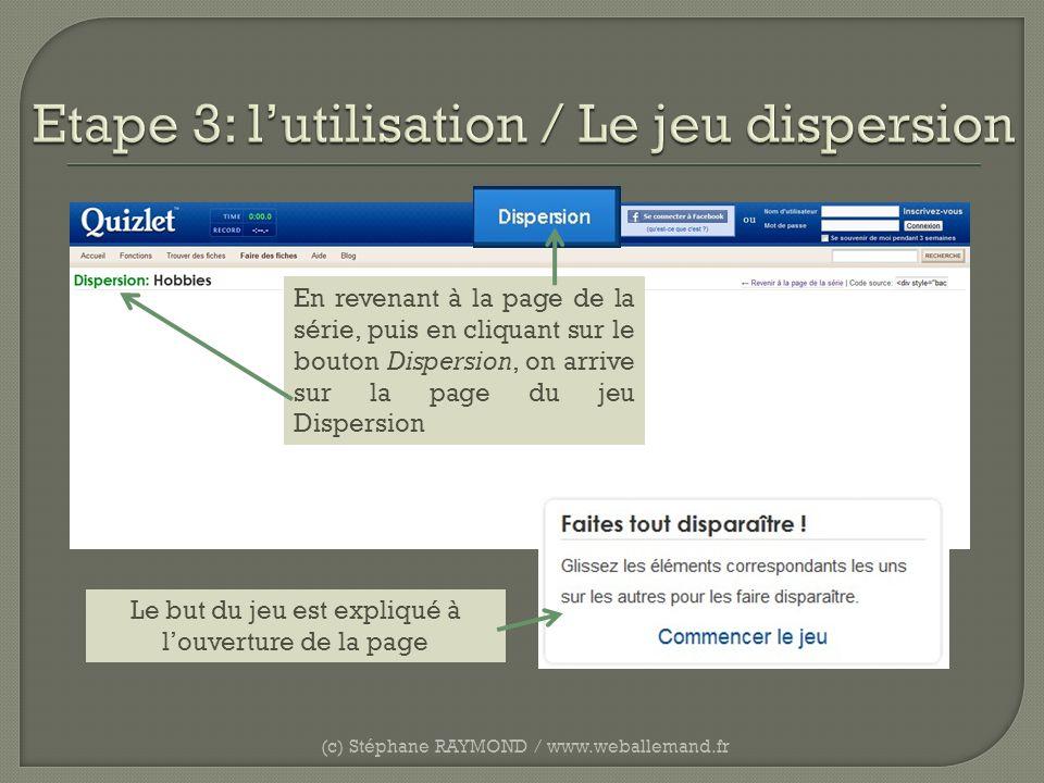 (c) Stéphane RAYMOND / www.weballemand.fr Le but du jeu est expliqué à louverture de la page En revenant à la page de la série, puis en cliquant sur l