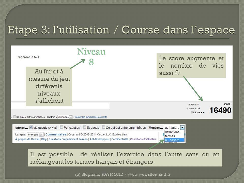 (c) Stéphane RAYMOND / www.weballemand.fr Il est possible de réaliser lexercice dans lautre sens ou en mélangeant les termes français et étrangers Le