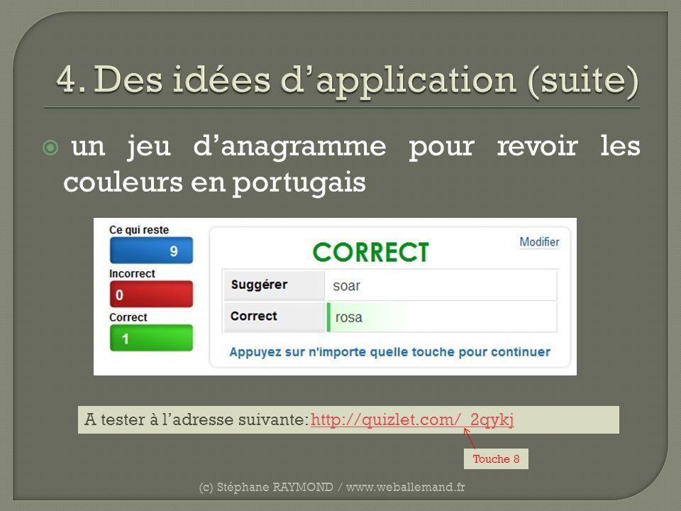un jeu danagramme pour revoir les couleurs en portugais (c) Stéphane RAYMOND / www.weballemand.fr A tester à ladresse suivante: http://quizlet.com/_2q