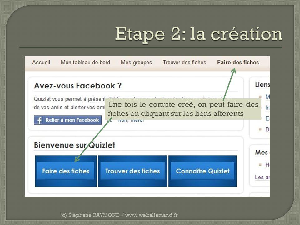 (c) Stéphane RAYMOND / www.weballemand.fr Une fois le compte créé, on peut faire des fiches en cliquant sur les liens afférents