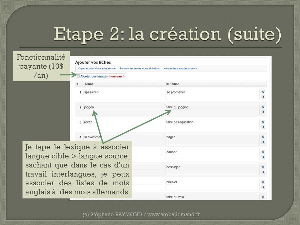 (c) Stéphane RAYMOND / www.weballemand.fr Je tape le lexique à associer langue cible > langue source, sachant que dans le cas dun travail interlangues