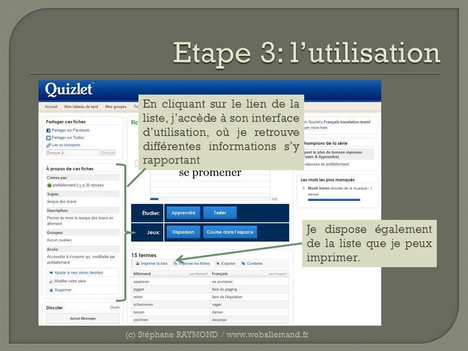 (c) Stéphane RAYMOND / www.weballemand.fr Lintégration dun quiz sur un site, un blog ou un ENT est très aisée, il suffit de cliquer sur le lien Lier ou incorporer Une fenêtre souvre, proposant différents liens à copier-coller dans le code de sa page web.