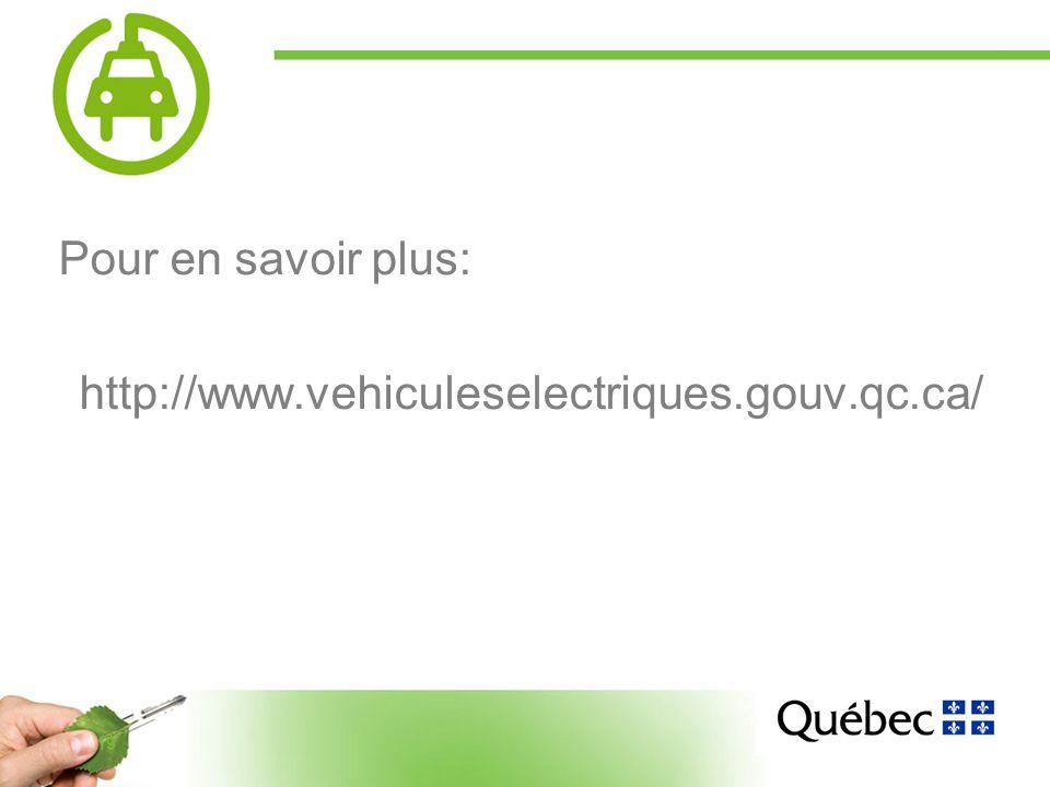19 Pour en savoir plus: http://www.vehiculeselectriques.gouv.qc.ca/