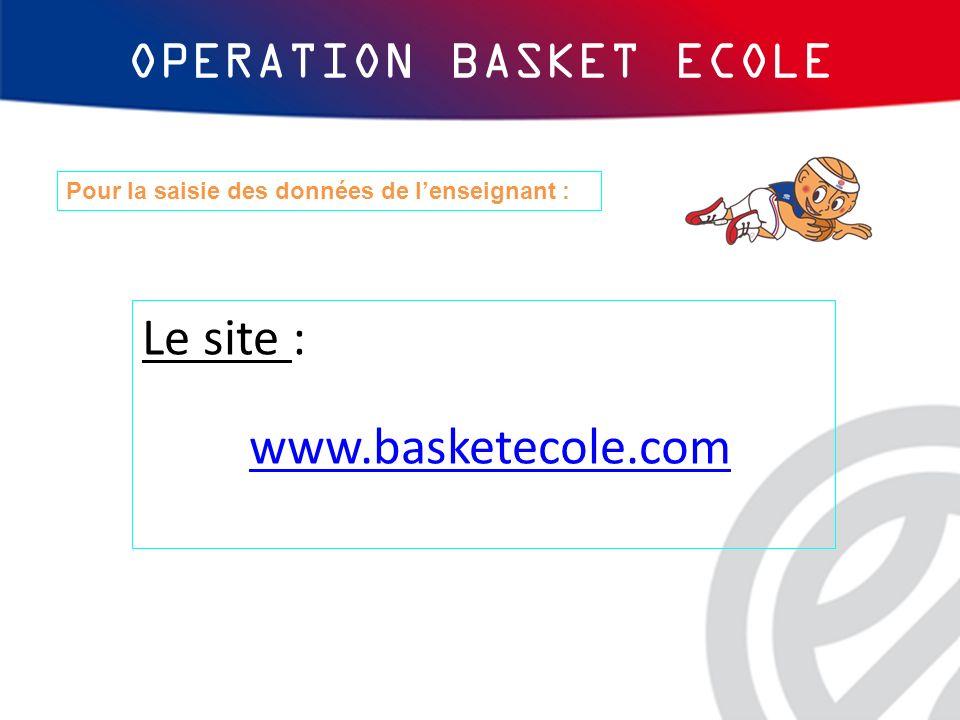 OPERATION BASKET ECOLE Le message envoyé suite à la validation du Comité :