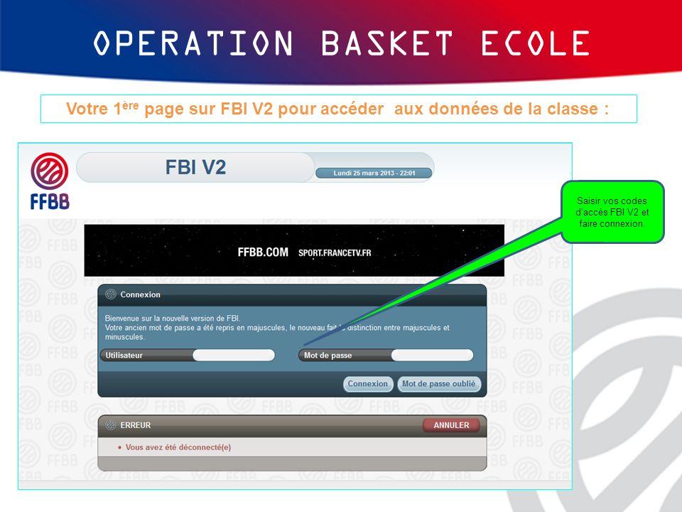 OPERATION BASKET ECOLE Votre 2ème page sur FBI V2 : Pour le Club qui doit valider : lancer la recherche sans changer létat - Pas de réponse - des 3 fenêtres.