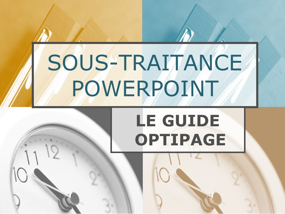 SOUS-TRAITANCE POWERPOINT LE GUIDE OPTIPAGE