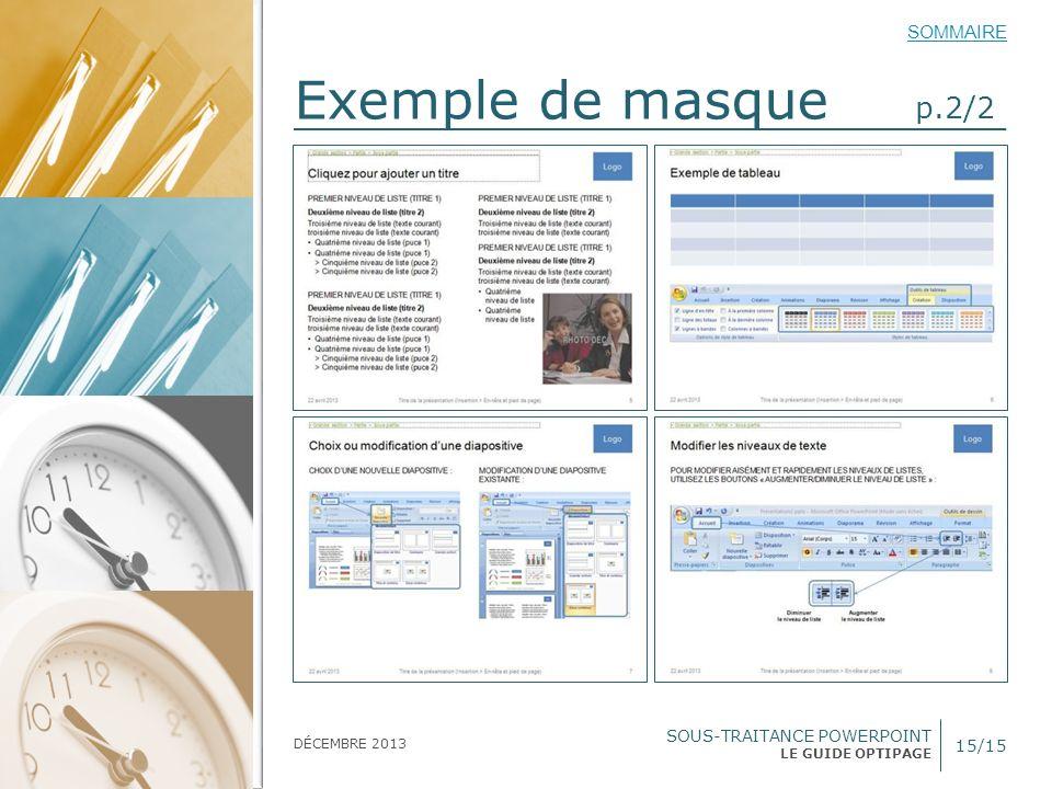 SOUS-TRAITANCE POWERPOINT LE GUIDE OPTIPAGE SOMMAIRE DÉCEMBRE 2013 Exemple de masque p.2/2 15/15