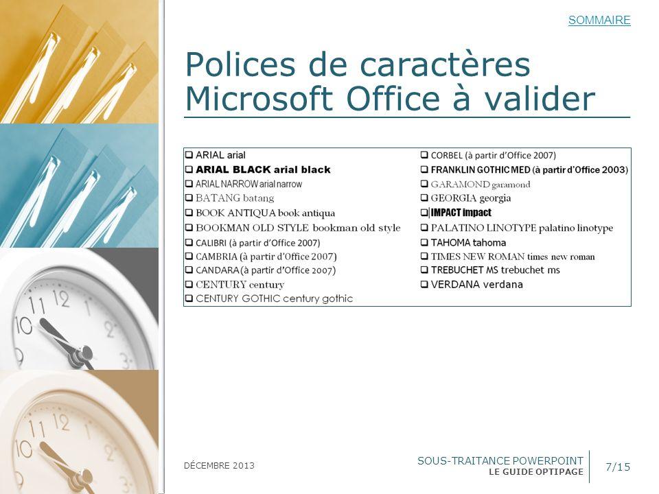 SOUS-TRAITANCE POWERPOINT LE GUIDE OPTIPAGE SOMMAIRE DÉCEMBRE 2013 Polices de caractères Microsoft Office à valider 7/15