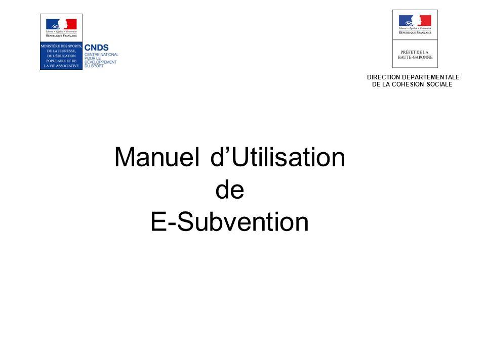 Manuel dUtilisation de E-Subvention DIRECTION DEPARTEMENTALE DE LA COHESION SOCIALE