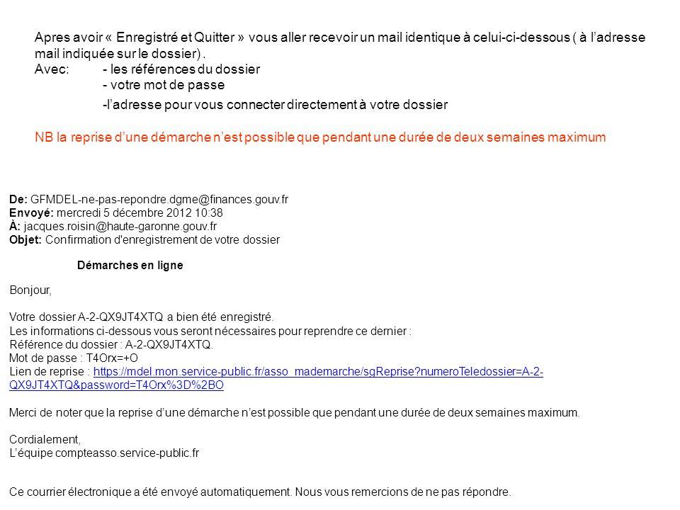 De: GFMDEL-ne-pas-repondre.dgme@finances.gouv.fr Envoyé: mercredi 5 décembre 2012 10:38 À: jacques.roisin@haute-garonne.gouv.fr Objet: Confirmation d'