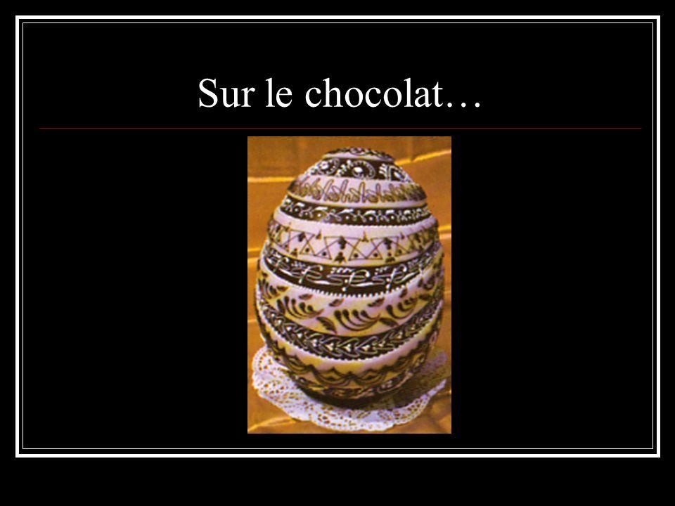 Sur le chocolat…