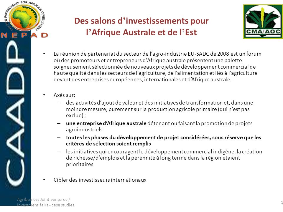 Des salons d investissements pour l Afrique Australe et de l Est La réunion de partenariat du secteur de lagro-industrie EU-SADC de 2008 est un forum