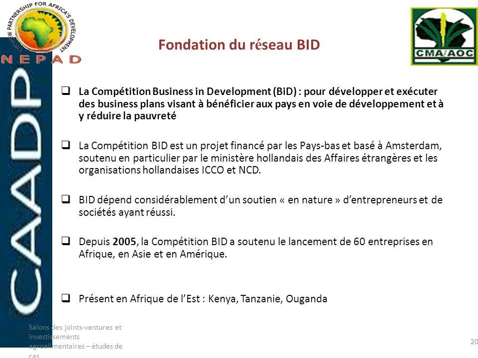 Fondation du r é seau BID La Compétition Business in Development (BiD) : pour développer et exécuter des business plans visant à bénéficier aux pays e