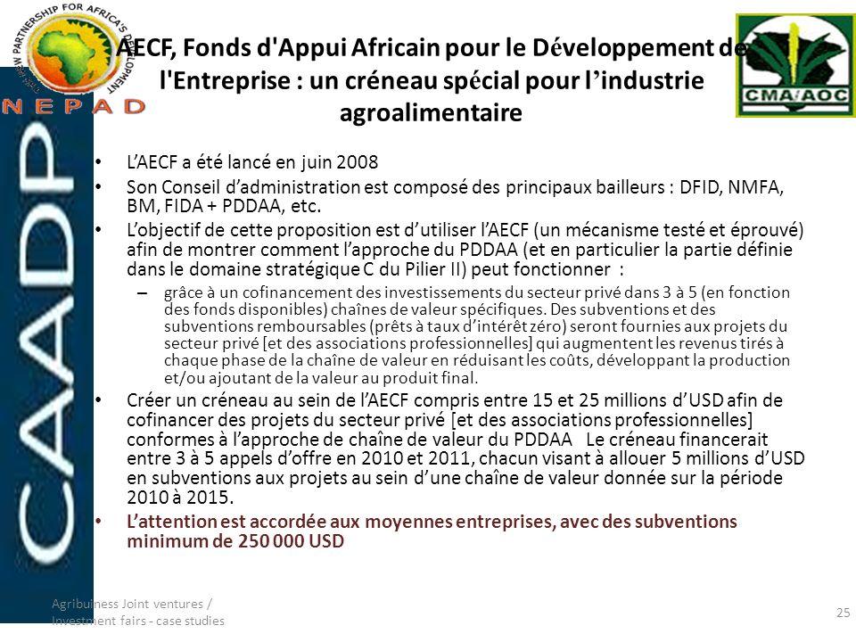 AECF, Fonds d'Appui Africain pour le D é veloppement de l'Entreprise : un créneau sp é cial pour l industrie agroalimentaire LAECF a été lancé en juin