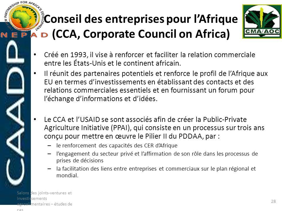 Conseil des entreprises pour lAfrique (CCA, Corporate Council on Africa) Créé en 1993, il vise à renforcer et faciliter la relation commerciale entre