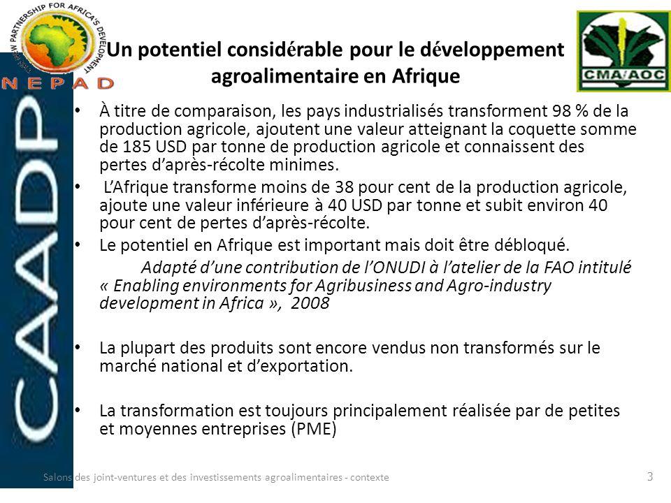 Un potentiel consid é rable pour le d é veloppement agroalimentaire en Afrique À titre de comparaison, les pays industrialisés transforment 98 % de la