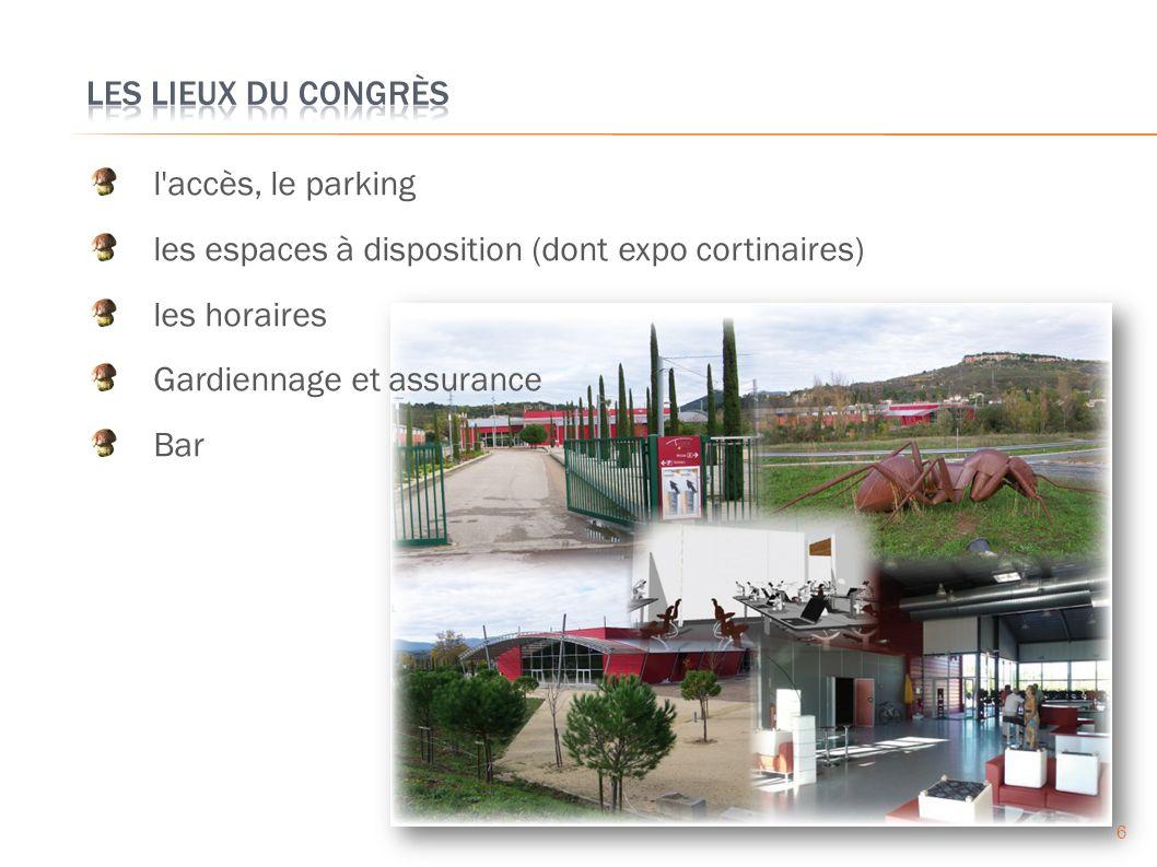 6 l accès, le parking les espaces à disposition (dont expo cortinaires) les horaires Gardiennage et assurance Bar