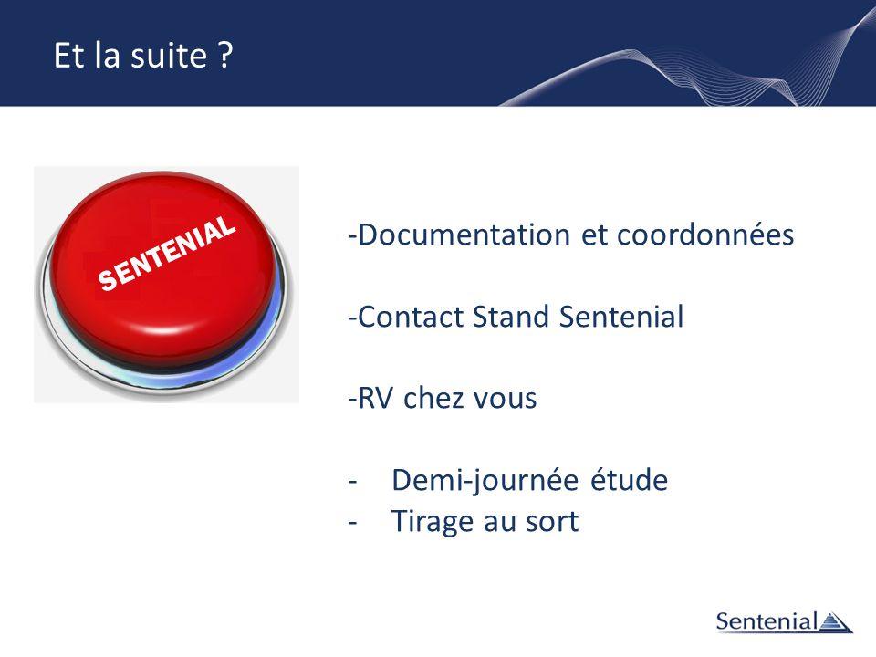 Et la suite ? SENTENIAL -Documentation et coordonnées -Contact Stand Sentenial -RV chez vous -Demi-journée étude -Tirage au sort
