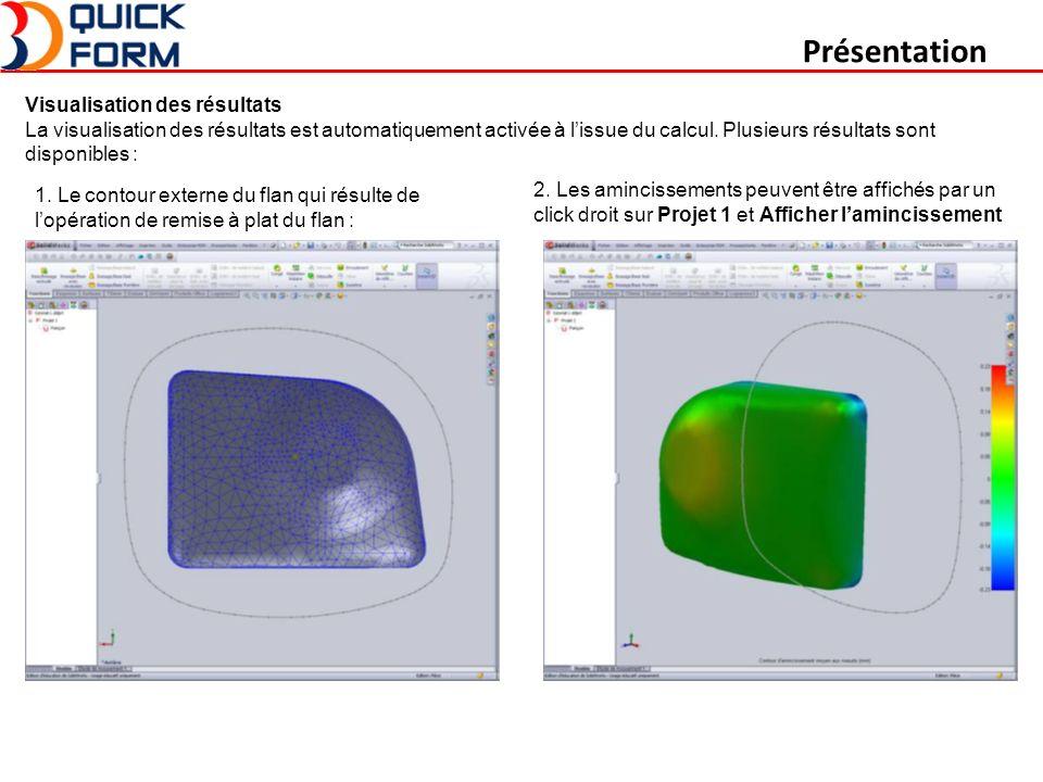 Présentation Visualisation des résultats La visualisation des résultats est automatiquement activée à lissue du calcul.