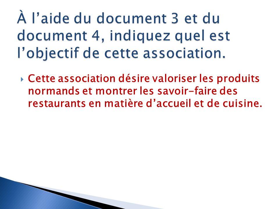 Cette association désire valoriser les produits normands et montrer les savoir-faire des restaurants en matière daccueil et de cuisine.