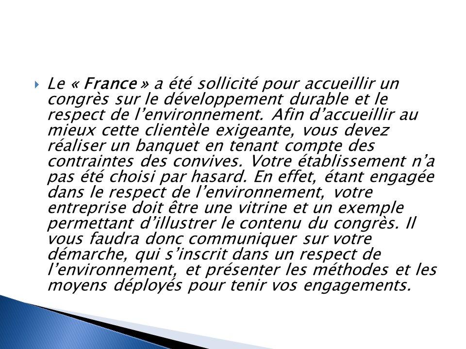 Le « France » a été sollicité pour accueillir un congrès sur le développement durable et le respect de lenvironnement.