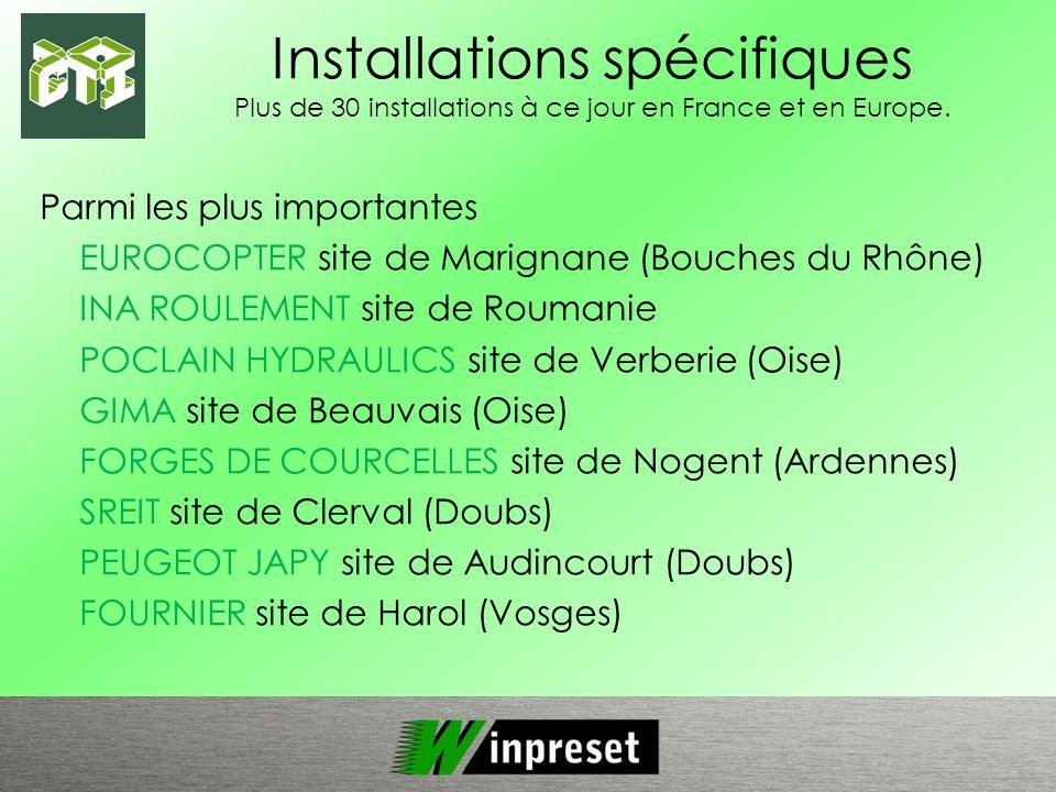 Installations spécifiques Plus de 30 installations à ce jour en France et en Europe. Parmi les plus importantes EUROCOPTER site de Marignane (Bouches