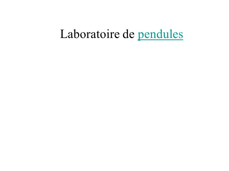 Laboratoire de pendulespendules