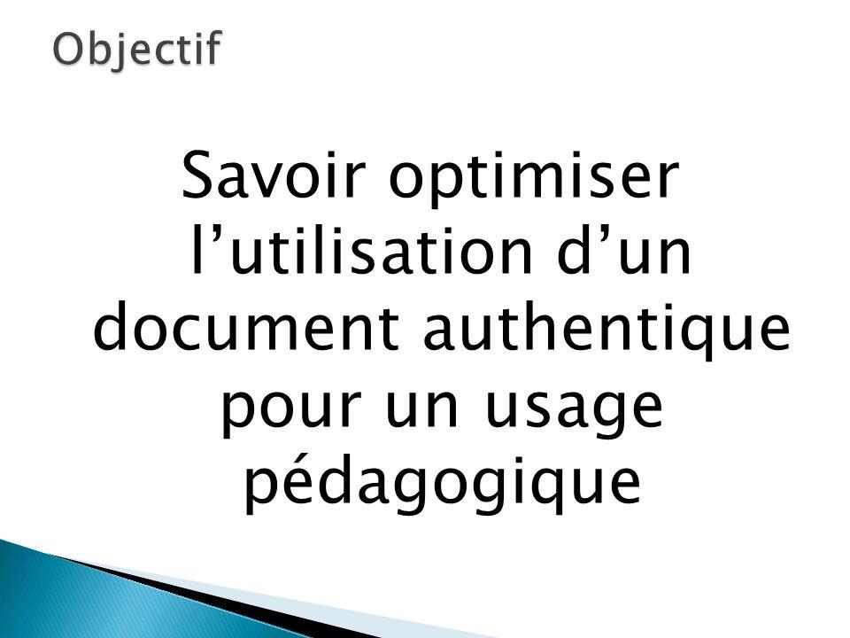 Savoir optimiser lutilisation dun document authentique pour un usage pédagogique