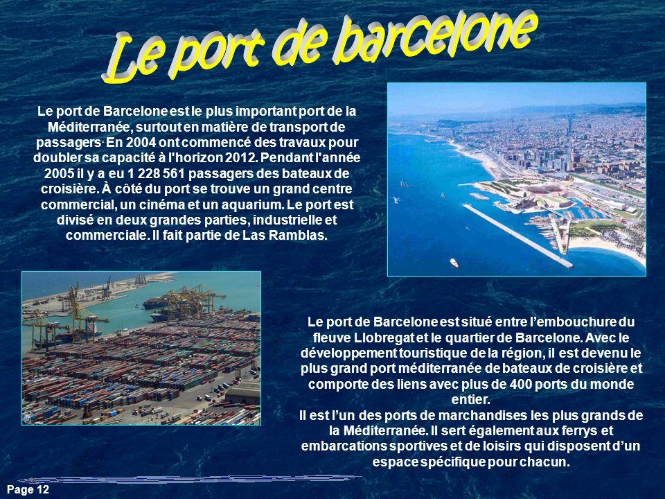 Le port de Barcelone est le plus important port de la Méditerranée, surtout en matière de transport de passagers.