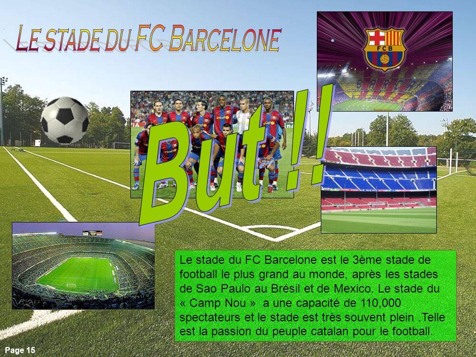 Le stade du FC Barcelone est le 3ème stade de football le plus grand au monde, après les stades de Sao Paulo au Brésil et de Mexico. Le stade du « Cam