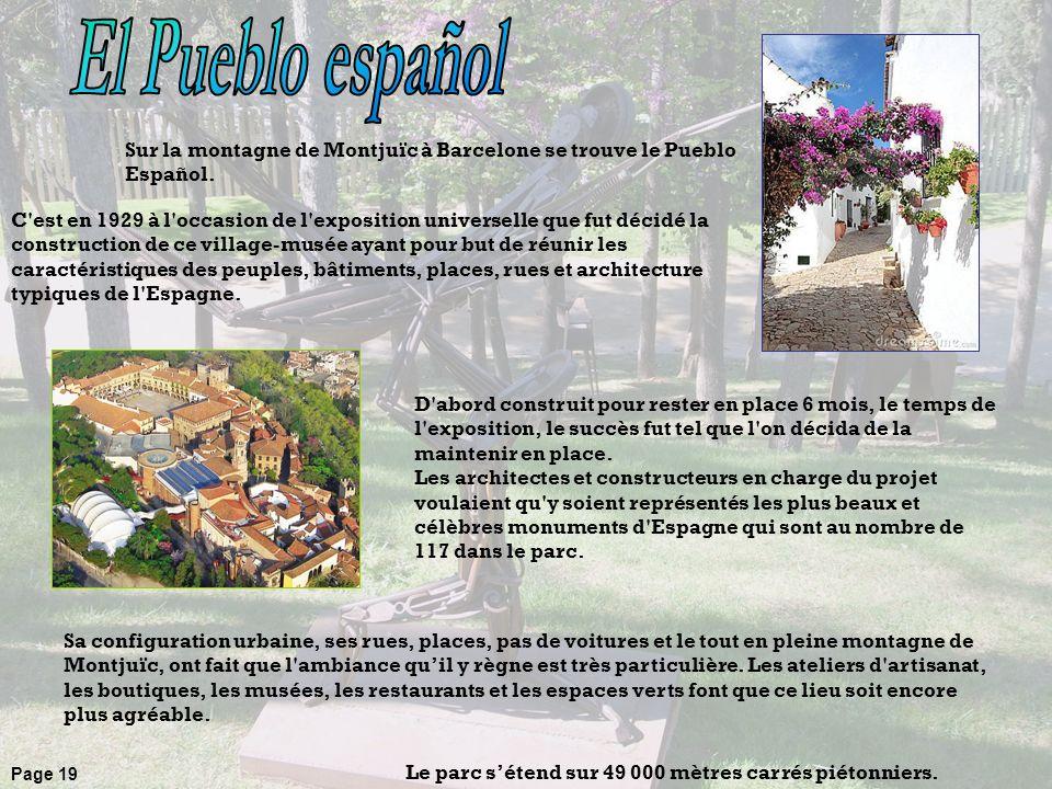 Sur la montagne de Montjuïc à Barcelone se trouve le Pueblo Español. Le parc sétend sur 49 000 mètres carrés piétonniers. D'abord construit pour reste