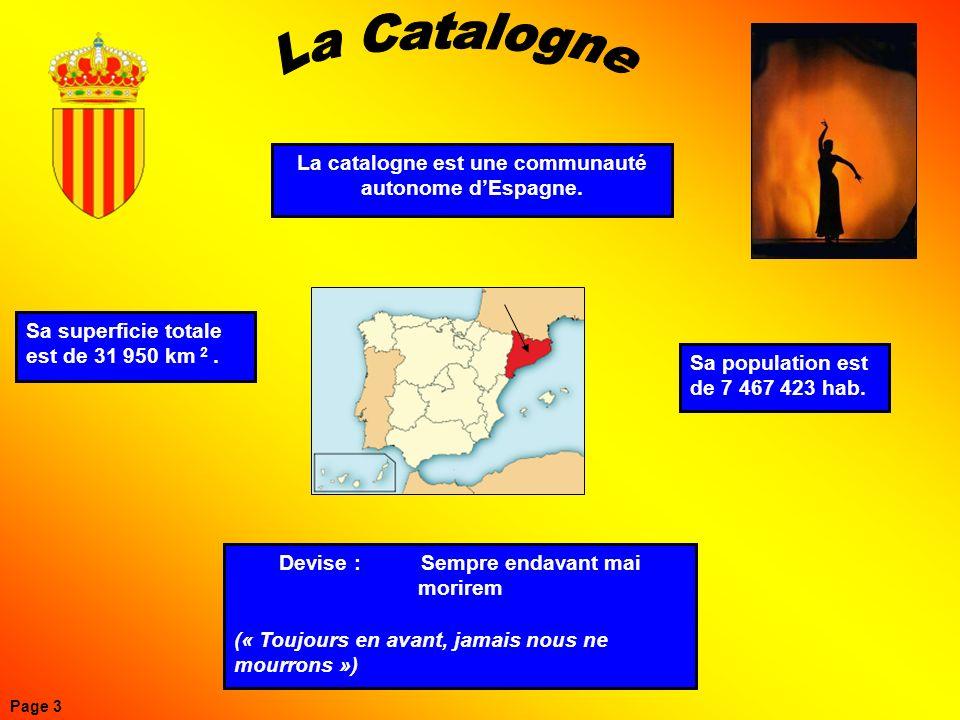 La catalogne est une communauté autonome dEspagne. Sa superficie totale est de 31 950 km 2. Sa population est de 7 467 423 hab. Devise : Sempre endava